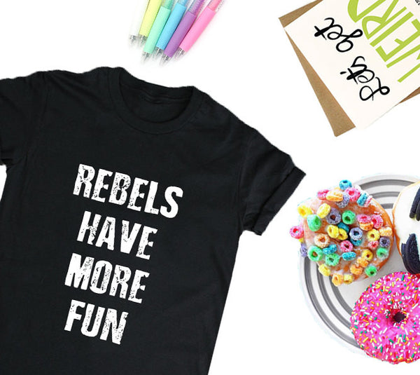 Rebels Have More Fun Women's T-Shirt, Women's Streetwear T-shirt Clothing, Black Shirt, Funny T-Shirt, Edgy T-Shirt, Good Girls T-Shirt Tee-onesie-baby-Misfit Culture-tattoo-sleeves-trendy-baby-clothes-for-boys-girls-toddler