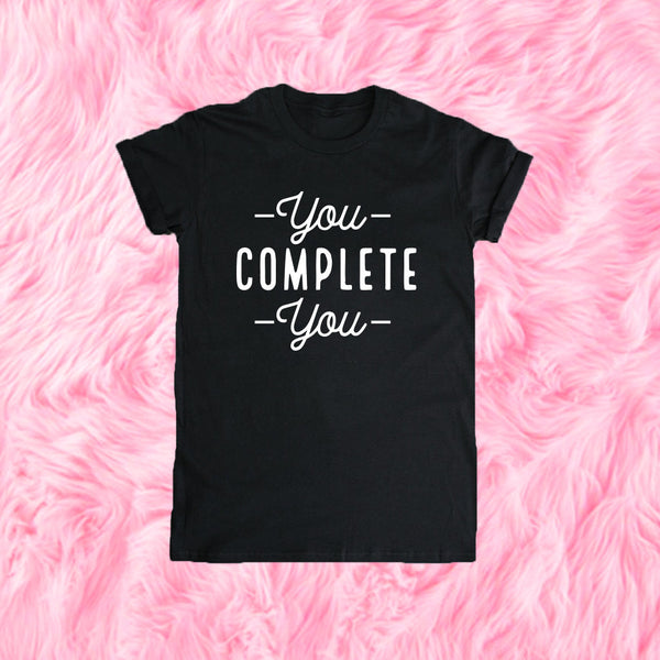 You Complete You Women's T-Shirt, Women's Urban Streetwear T-shirt Clothing, Funny T-Shirt, Edgy T-Shirt, Good Girls T-Shirt Tee-onesie-baby-Misfit Culture-tattoo-sleeves-trendy-baby-clothes-for-boys-girls-toddler