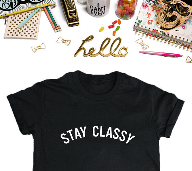 Stay Classy Women's T-Shirt, Women's Streetwear T-shirt Clothing, Black Shirt, Funny T-Shirt, Edgy T-Shirt, Good Girls T-Shirt Tee-onesie-baby-Misfit Culture-tattoo-sleeves-trendy-baby-clothes-for-boys-girls-toddler