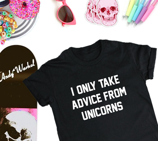 I Only Take Advice From Unicorns Women's T-Shirt, Unicorn Shirt, Women's Streetwear T-shirt, Women's Girls Ladies Funny Shirt, Funny T-Shirt-onesie-baby-Misfit Culture-tattoo-sleeves-trendy-baby-clothes-for-boys-girls-toddler