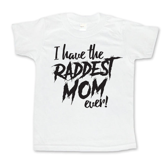 I Have the Raddest Mom Ever - Toddler or Kids Shirt-onesie-baby-Little Misfits-tattoo-sleeves-trendy-baby-clothes-for-boys-girls-toddler