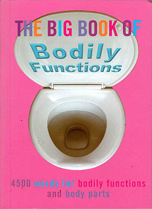 The Big Book Of Bodily Functions
