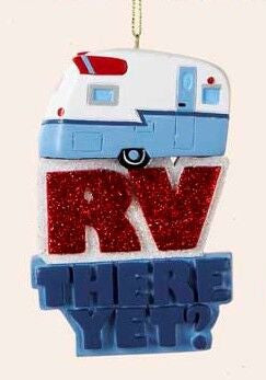 """RV There Yet?"" Christmas Ornament"