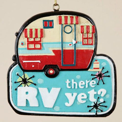 RV There Yet? Christmas Ornament