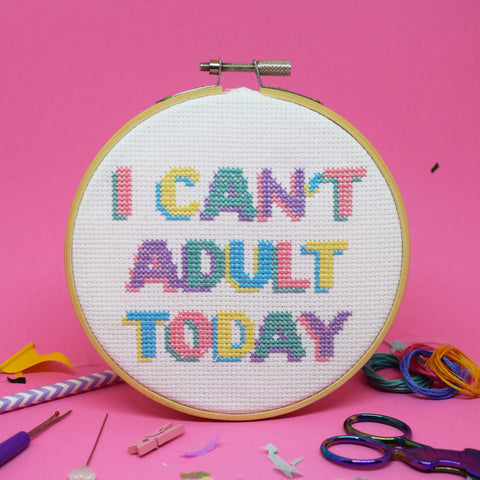 'I CAN'T ADULT TODAY' CROSS STITCH KIT
