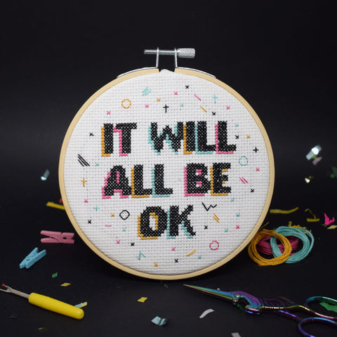 'IT WILL ALL BE OK' CROSS STITCH KIT