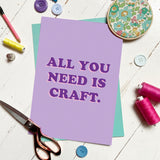 'ALL YOU NEED IS CRAFT' A4 PRINT