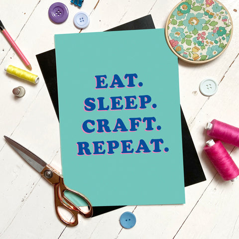 'EAT, SLEEP, CRAFT, REPEAT' A4 PRINT