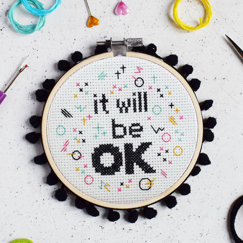 'It will be OK' Cross Stitch Kit