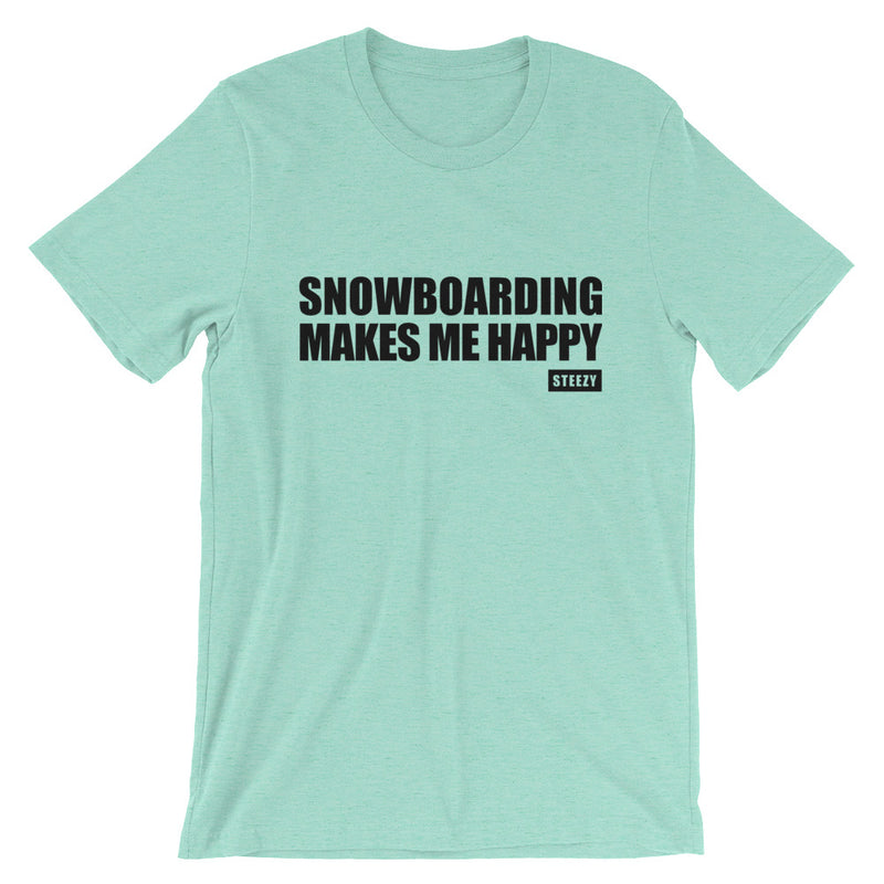 Snowboarding Makes Me Happy Unisex Tee - STEEZY