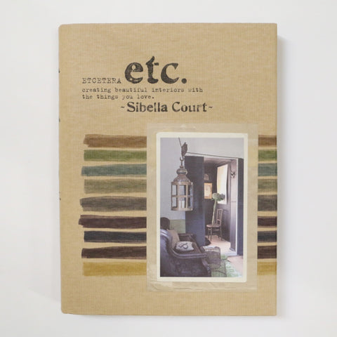 Etcetera Creating Beautiful Interiors with the Things You Love- Sibella Court