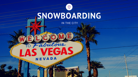 Snowboarding and Skiing While in Las Vegas - Who Knew!
