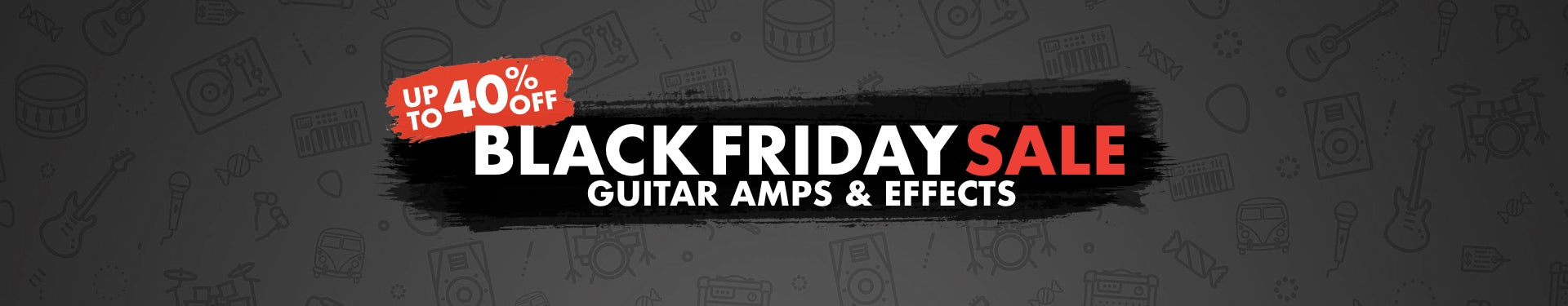 Black Friday Guitar Amps & Effects