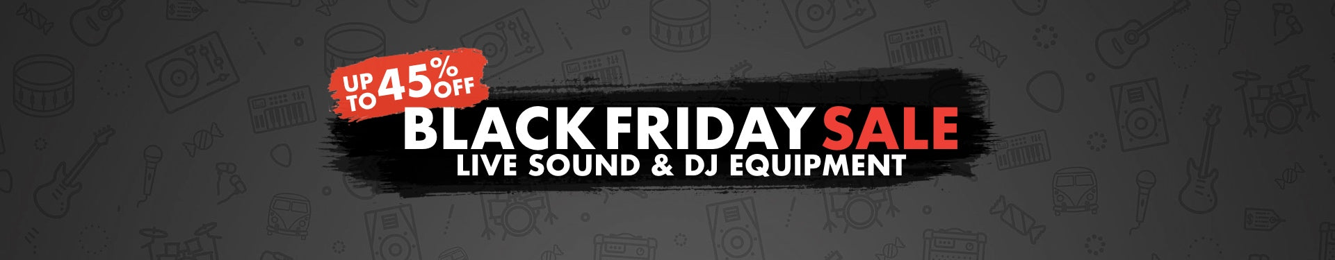 Black Friday Live Sound & DJ Equipment