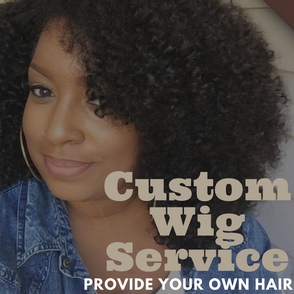 TreBella Wigs Custom service (Client provides hair)