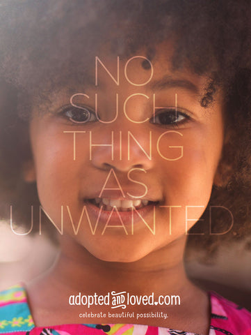 """NO SUCH THING AS UNWANTED"" 18in x 24in Poster"