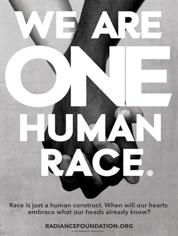 """WE ARE ONE HUMAN RACE"" 18in x 24in Poster"