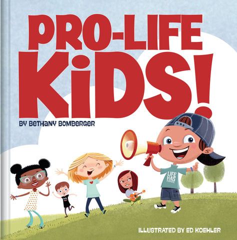 """PRO-LIFE KIDS!"" book by Bethany Bomberger"