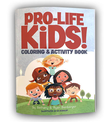 """PRO-LIFE KIDS! Coloring & Activity Book"" by Bethany and Ryan Bomberger"