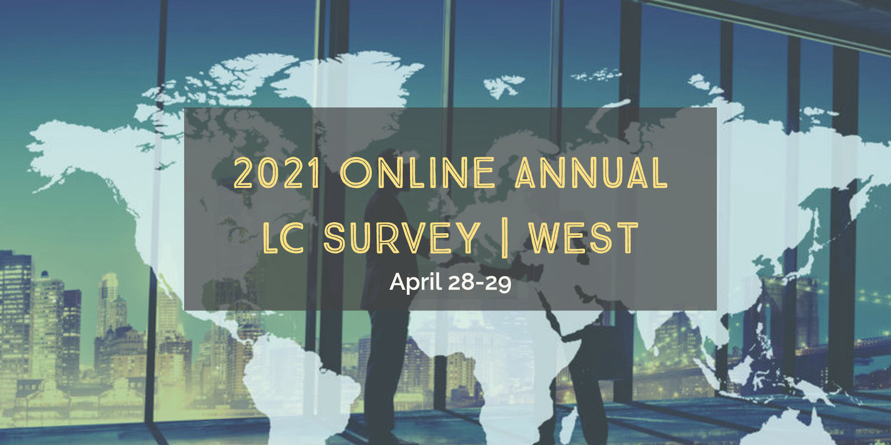 2021 Online Annual LC Survey West | Americas & Europe | 7CPD