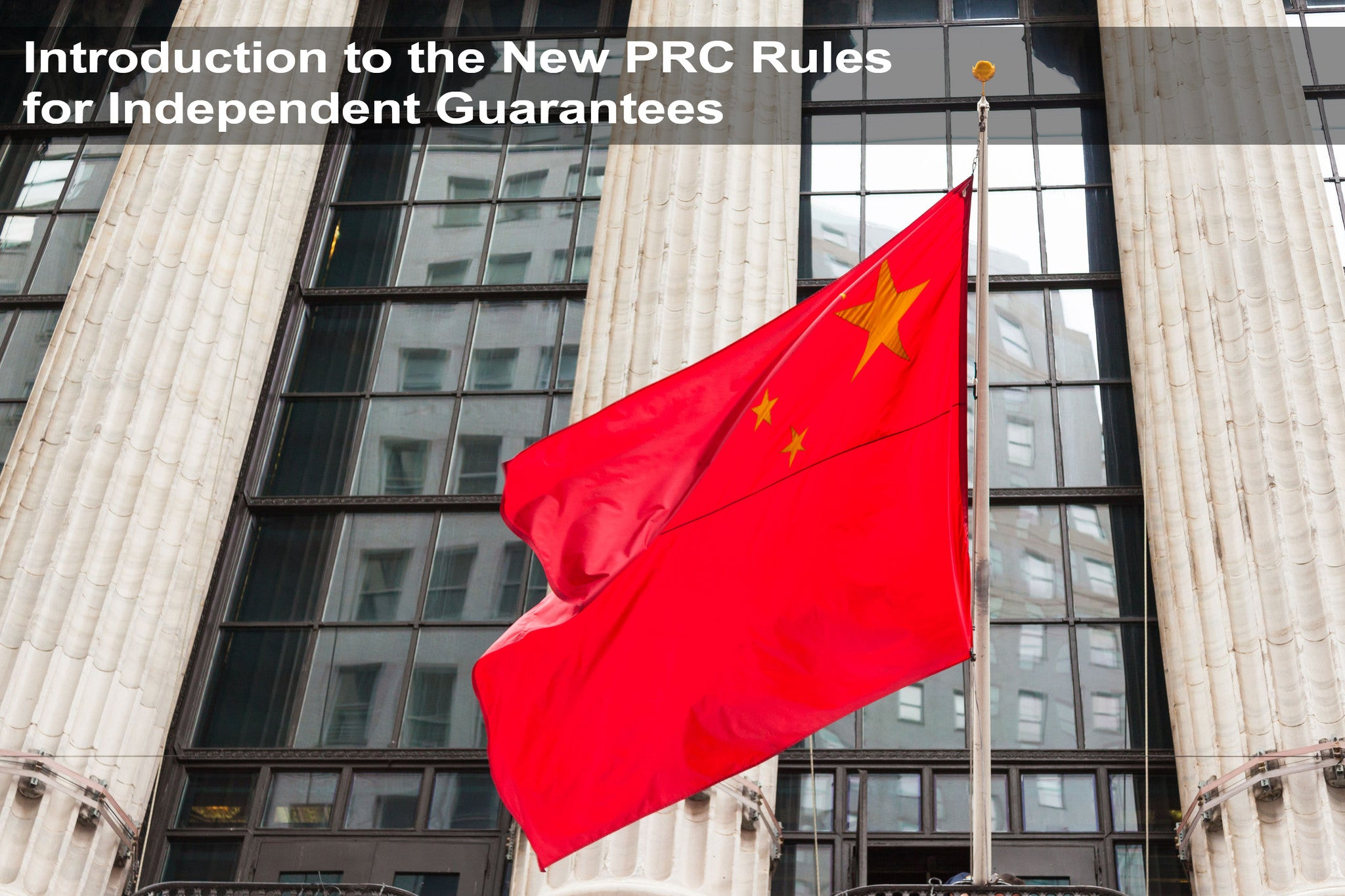 Intro - New PRC Independent Guarantee Provisions