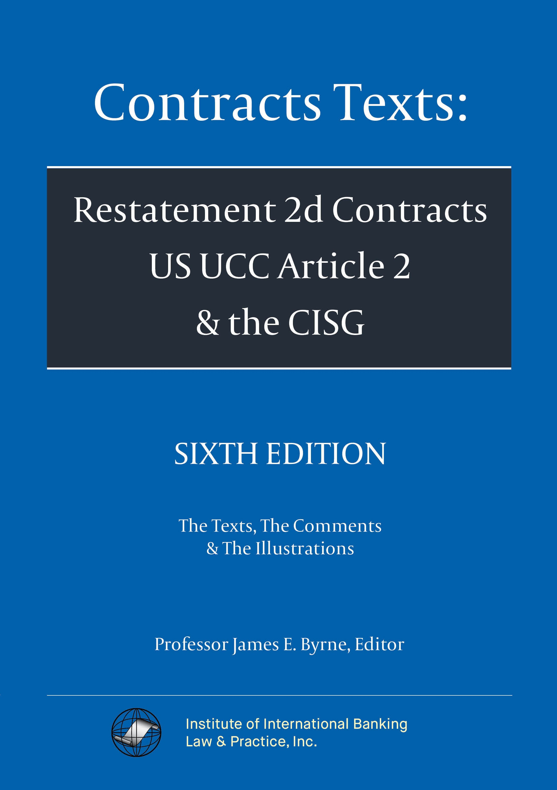 Contracts Texts: Restatement 2d Contracts, UCC Article 2 & CISG - 6th Edition