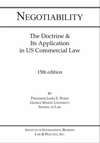 Negotiability: The Doctrine & Application U. S. Commercial Law