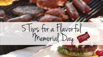 5 Tips for a Flavorful Memorial Day