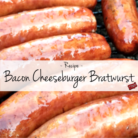 Sausage Making Recipe - Bacon Cheeseburger Bratwurst