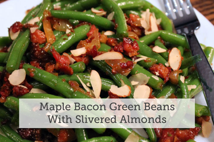 Maple Bacon Green Beans with Slivered Almonds