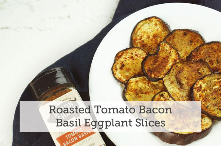 Roasted Tomato Bacon Basil Eggplant Slices
