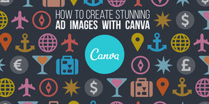 Create Stunning Ad Images with Canva
