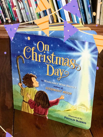 On Christmas Day - written by Margaret Wise Brown and illustrated by Phyllis Harris