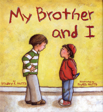 My Brother and I - A Picture book for Brothers
