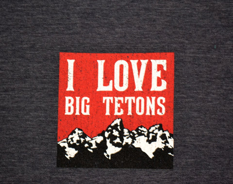 I Love Big Tetons