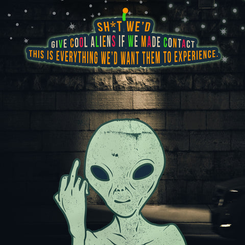 """Sh*t We'd Give Cool Aliens If We Made Contact"" Sampler Pack"