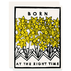 Born at the Right Time (Daffodils) Indigo Printed Card