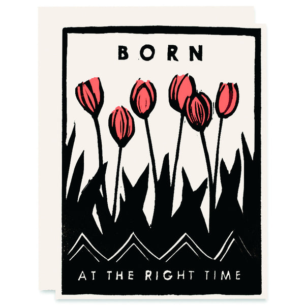 Born at the Right Time (Tulips) </h6>Indigo Printed Card