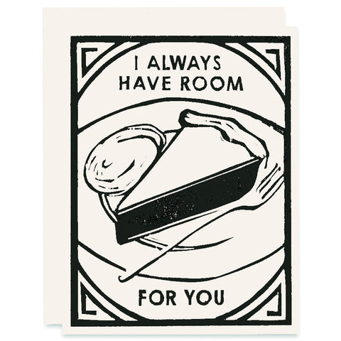 Always Have Room For You </h6>Letterpress Card