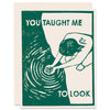 You Taught Me to Look Letterpress Card