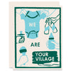 We Are Your Village Letterpress Card