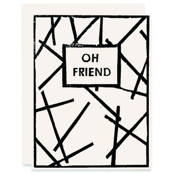 Oh Friend Letterpress Card