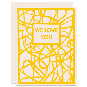 We Love You Letterpress Card
