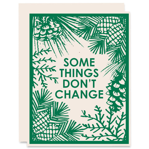 Some Things Don't Change </h6>Letterpress Card