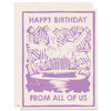 Happy Birthday From All Of Us Letterpress Card