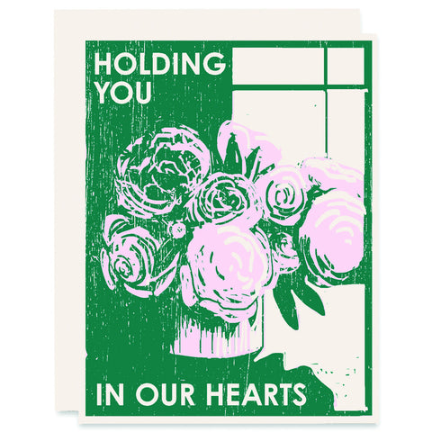 Holding You In Our Hearts </h6>Letterpress Card