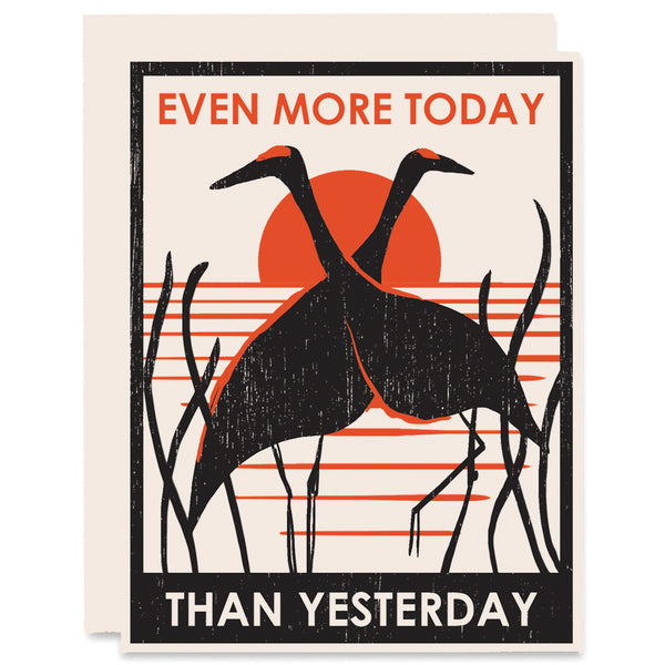 Even More Today Than Yesterday Letterpress Card