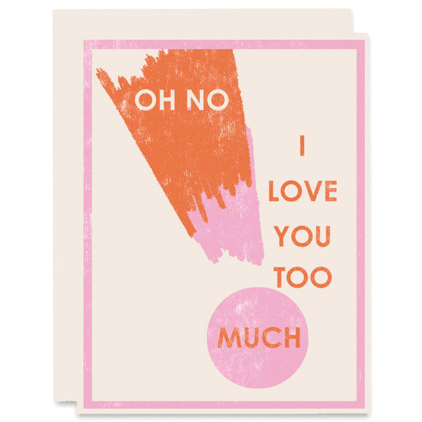Love You Too Much Letterpress Card