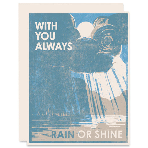 With You Always Rain or Shine Letterpress Card