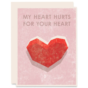 My Heart Hurts For Your Heart Letterpress Card